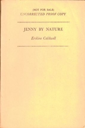 Jenny By Nature [Uncorrected Proof of the British Edition]. Erskine Caldwell