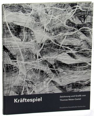 Kraftespiel: Zeichnung Und Grafik Von Thomas Meier-Castel/ Interplay of Energies Drawings and...
