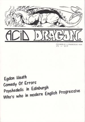 Acid Dragon: Psychedlic and Progressive Rock Issue Number 0. Andre-Francois Ruaud, Thierry...