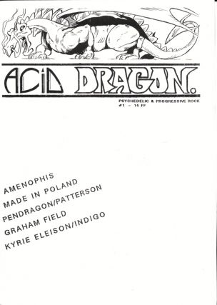 Acid Dragon: Psychedlic and Progressive Rock Issue Number 1. Andre-Francois Ruaud, Thierry...