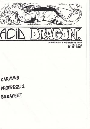 Acid Dragon: Psychedlic and Progressive Rock Issue Number 3. Andre-Francois Ruaud, Thierry...