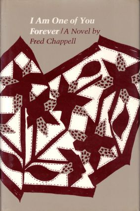 I Am One of You Forever. Fred Chappell