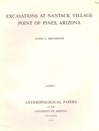 Excavations At Nantack Village Point of Pines, Arizona. David A. Breternitz