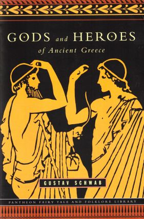 Gods and Heroes of Ancient Greece. Gustav Schwab