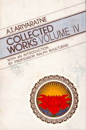 Collected Works Volume IV. A. T. Ariyaratne