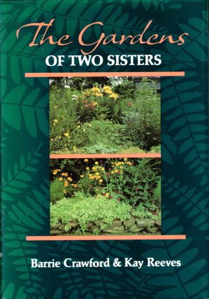 Two Gardens of Two Sisters. Barrie Crawford, Kay Reeves