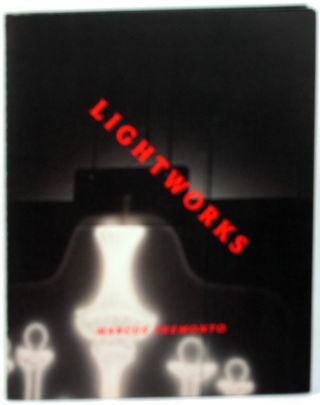 Marcus Tremonto: Lightworks. Marcus Tremonto.