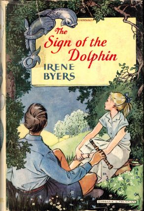 The Sign of the Dolphin. Irene Byers
