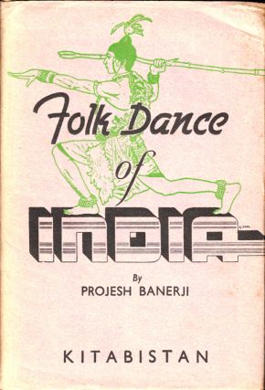 Folk Dance of India. Projesh Banerji