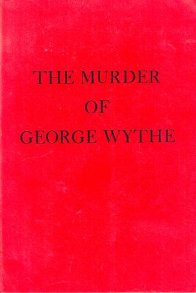 The Murder of George Wythe. Julian P. Boyd, W. Edwin Hemphill