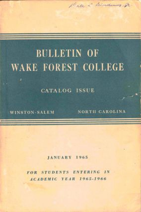 Bulletin of Wake Forest College General Catalog Issue One Hundred Thirtieth Year Announcements...