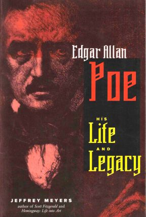 Edgar Allan Poe: His Life and Legacy. Jeffrey Meyers