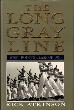The Long Gray Line: West Point's Class of 1966. Rick Atkinson