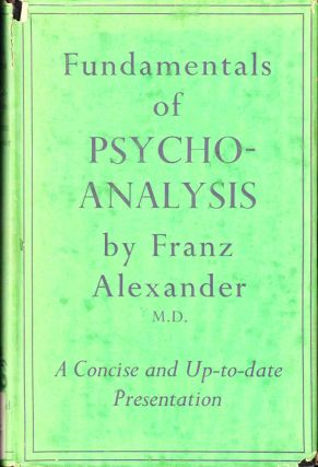 Fundamentals of Psychoanalysis. Franz Alexander