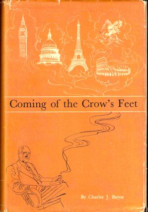 Coming of the Crow's Feet. Charles J. Bayne