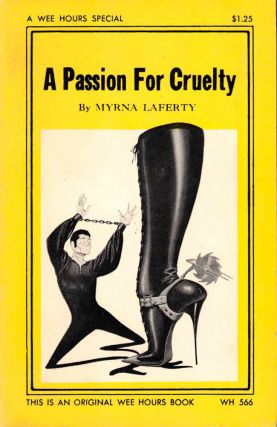 A Passion For Cruelty. Myrna Laferty