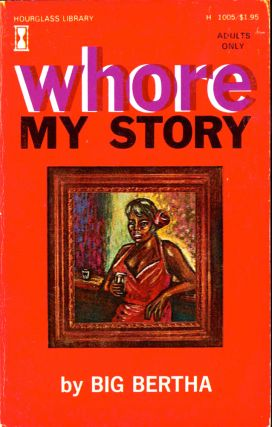 Whore: My Story. Big Bertha