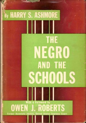 The Negro and the Schools. Harry S. Ashmore