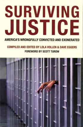 Surviving Justice: America's Wrongfully Convicted and Exonerated. Lola Vollen, Dave Eggers