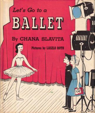 Let's Go to a Ballet. Chana Slavita
