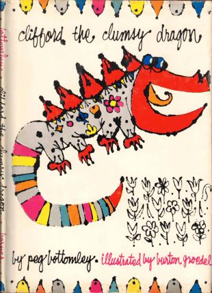 Clifford the Clumsy Dragon. Peg Bottomley, Burton Groedel