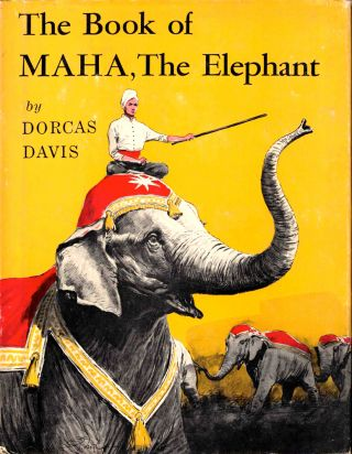 The Book of Maha, the Elephant. Dorcas Davis