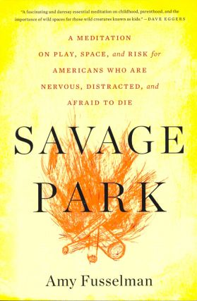 Savage Park. Amy Fusselman