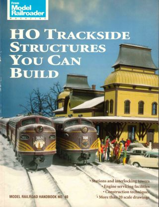 HO Trackside Structures You Can Build. Bob Hayden, George Drury