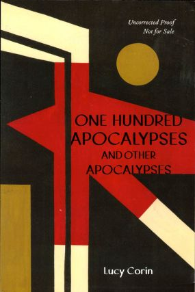 One Hundred Apocalypses and Other Apocalypses. Lucy Corin