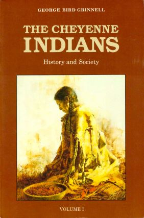 The Cheyenne Indians: History and Society. George Bird Grinnell