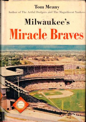 Milwaukee's Miracle Braves. Tom Meany