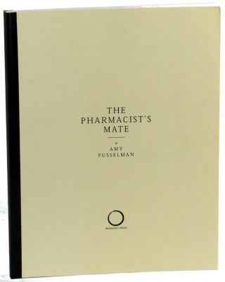 The Pharmacist's Mate. Amy Fusselman