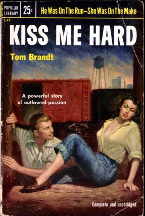 Kiss Me Hard. Tom Brandt