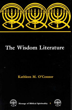 The Wisdom Literature. Kathleen M. O'Connor