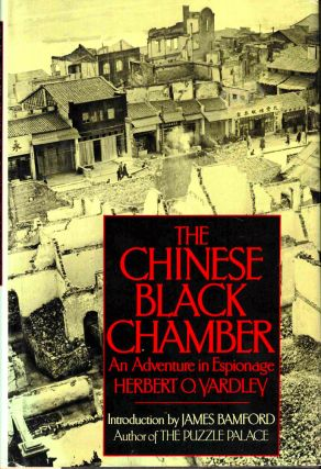 The Chinese Black Chamber: An Adventure of Espionage. Herbert O. Yardley
