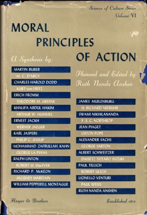 Moral Principles of Action: Man's Ethical Imperative. Rutj Nanda Anshen