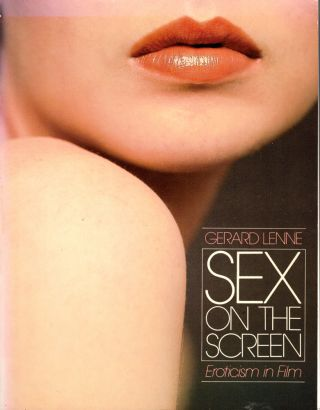 Sex on the Screen: Eroticism in Film. Gerard Lenne