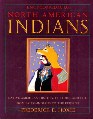 Encyclopedia of North American Indians. Frederick E. Hoxie