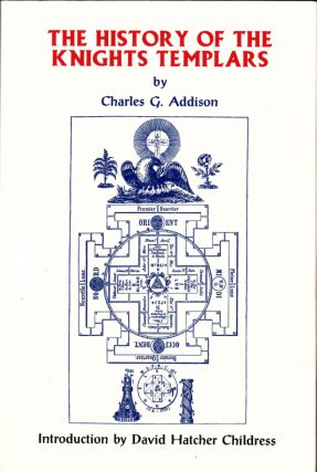 The Histopry of the Knights Templar. Charles G. Addison