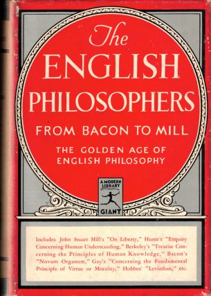 The English Philosophers From Bacon to Mill: The Golden age of Philosophy. Edwin A. Burtt