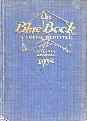 The Blue Book: A Social Register of Atlanta Georgia 1930. Allen, ron