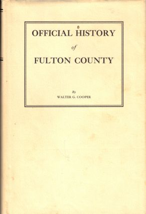 Official History of Fulton County. Walter G. Cooper