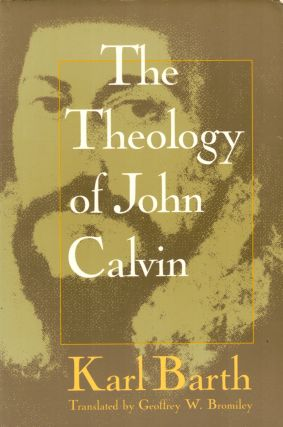 The Theology of John Calvin. Karl Barth