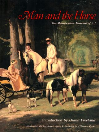 Man and the Horse. Jean R. Druesedow Alexander Mackay-Smith, Thomas Ryder