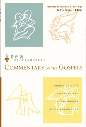 The New Proclamation Commentary on the Gospels. Andrew Gegory