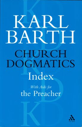 Church Dogmatics Index With Aids for the Preacher. Barth. Karl