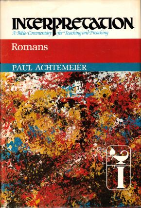 Romans (Interpretation: A Bible Commentary for Teaching & Preaching). Paul achtemeier