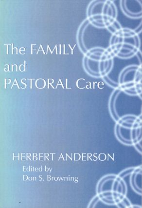 The Family and Pastoral Care. Herbert Anderson