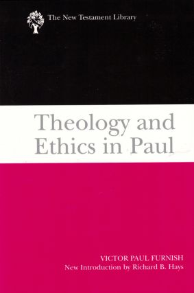 Theology and Ethics in Paul. Victor Paul Furnish
