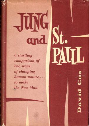 Jung and St. Paul: A Study of the Doctrine of Justification by Faith and Its Relation to the...